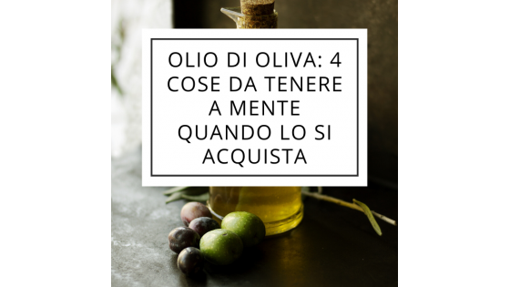 Olive Oil: 4 things to keep in mind when you buy it