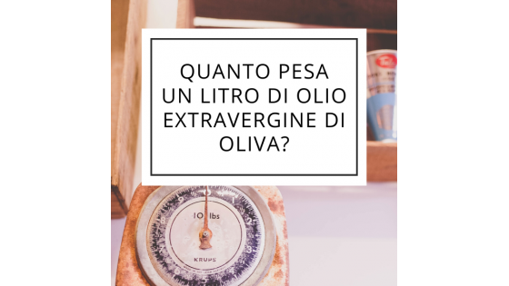 How much does a liter of extra virgin olive oil weigh?